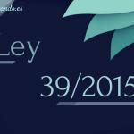 Novedades destacadas Ley 39/2015