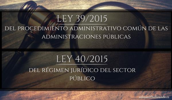 Hoy entran en vigor las nuevas leyes 39 y 40/2015