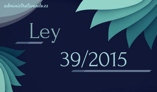 novedades Ley 39-2015