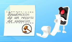 Inadmisión de un recurso de casación contencioso – administrativo, ¿que grado de motivación precisa?