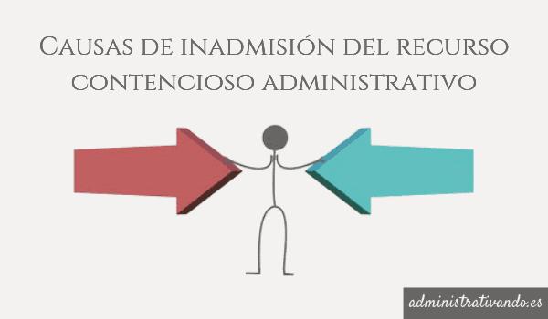 inadmision recurso contencioso administrativo